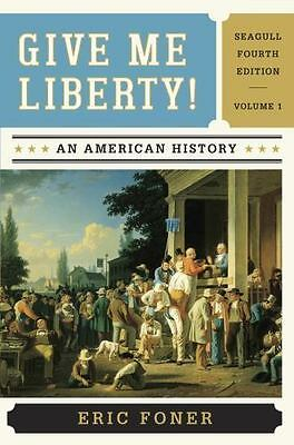 NEW Give Me Liberty! NEW Vol.1 : An American History by Eric Foner 2013