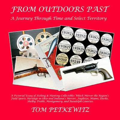New Book FROM OUTDOORS PAST A History of Fishing Tackle /& Hunting In SW Ohio