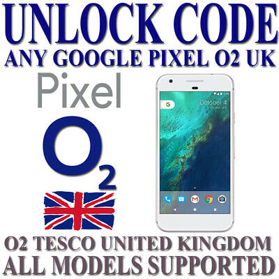 O2 Uk Unlock Code For Any Google Pixel Xl C Xl2 All Models Supported