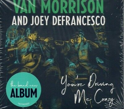 Van Morrison & Joey Defrancesco - You're Driving Me Crazy   *new 2018 Cd Album*