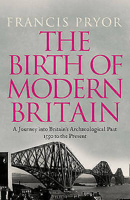 The Birth of Modern Britain, Pryor, Francis, Very Good Book