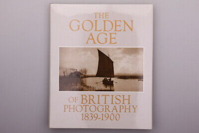 124585 Haworth-Booth *THE GOLDEN AGE OF BRITISH PHOTOGRAPHY 1839-1900* HC +Abb