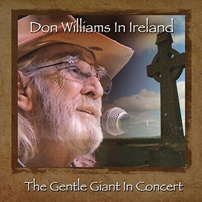 Don Williams - Don Williams In Ireland: The Gentle Giant In Concert CD NEW
