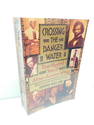 Crossing The Danger Water Book Three Hundred Years Of African-American Writing