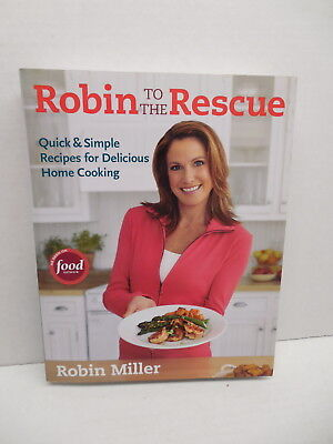 Robin Miller To The Rescue Recipe Guide Cookbook Quick  Simple Delicious Cooking