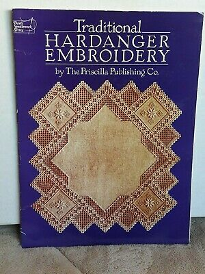 Traditional Hardanger Embroidery by The Priscilla Publishing Co. 1985 Dover ed.
