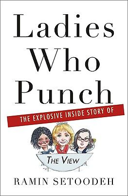 "Ladies Who Punch: The Explosive Inside Story of ""The View"" (2019, eBooks)"