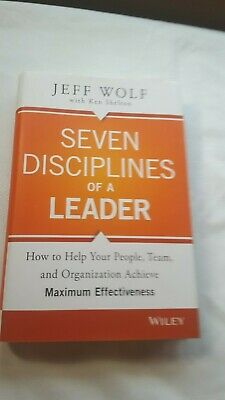 SEVEN DISCIPLINES OF A LEADER By Jeff Wolf - Hardcover **Mint Condition**