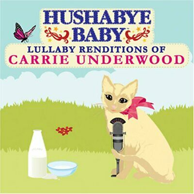 Hushabye Baby! - Lullaby Renditions of Carrie Underwood CD NEW