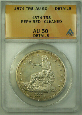 1874 Trade Dollar $1 Coin ANACS AU-50 Details RJS
