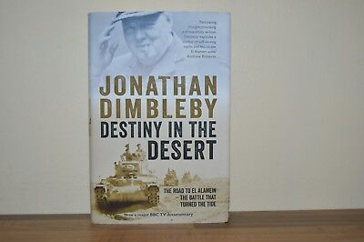 Destiny in the Desert: The Road to El Alamein - Jonathan Dimbleby - H/B 1st (M)