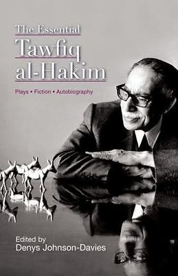 The Essential Tawfiq al-Hakim: Great Egyptian Writers (Modern Arabic Literature