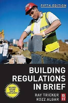 Building Regulations in Brief, Algar, Rozz,Tricker (MSc  IEng  FIET  FCIM  FIQA