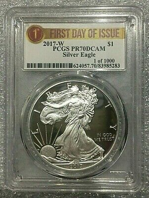 2017 W PROOF 1 oz Silver Eagle PCGS PR70 DCAM 1 of 1000 First Day Of Issue Label
