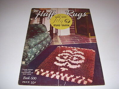 Vintage FLUFF RUGS Book #600 Instruction Book, Made With Lily Rug Yarn!