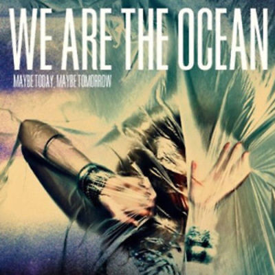We Are the Ocean : Maybe Today, Maybe Tomorrow CD (2012)