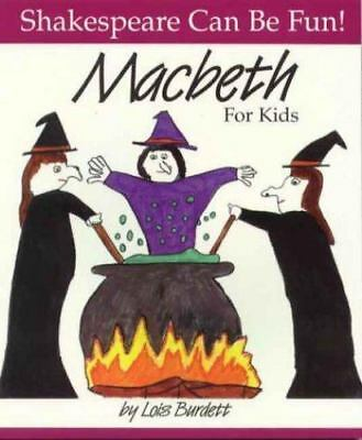MacBeth : For Kids [Shakespeare Can Be Fun series]