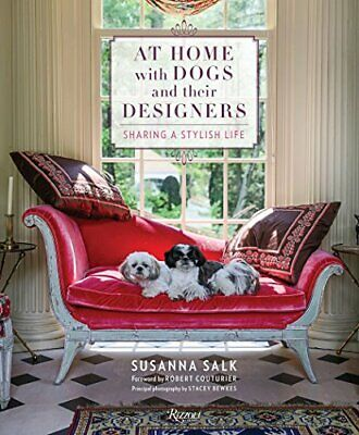 At Home with Dogs and Their Designers by Susanna Salk New Hardback Book