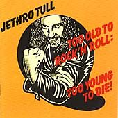 Jethro Tull - Too Old to Rock 'N' Roll (Too Young to Die!,) - CD - CDP 321111 2.
