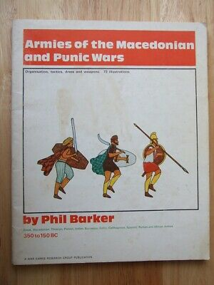 Armies And Enemies Of The Macedonian And Punic War, 350 to 150 BC - Phil Barker