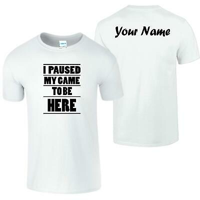 Customized Text I PAUSED MY GAME TO BE HERE Mens Kids T-Shirt Youtuber Tee