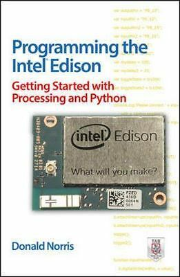Programming the Intel Edison: Getting Started with Processing and Python, , Norr