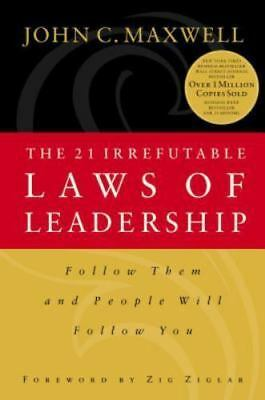 The 21 Irrefutable Laws Of Leadership by JohnC Maxwell 1998 #2252