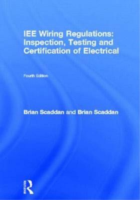 IEE Wiring Regulations: Inspection, Testing and Certification of Electrical (New