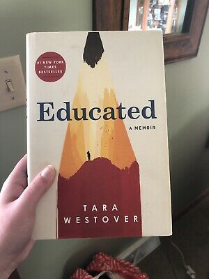Educated : A Memoir by Tara Westover (2018, Hardcover) - Very Good