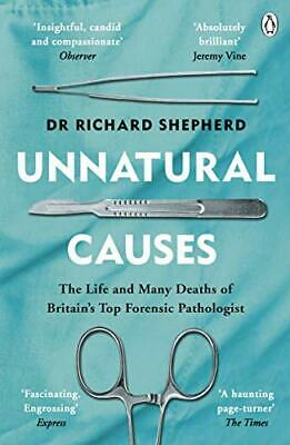 Unnatural Causes: 'An absolutely b by Dr Richard Shepherd New Paperback Book