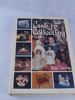 Cash In On Collecting Book Tony Curtis ( Antiques Ect)
