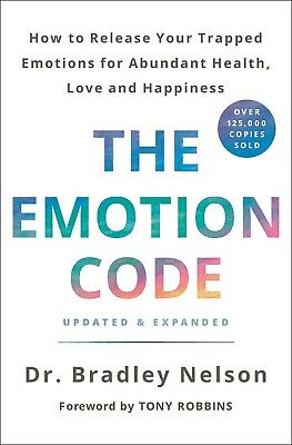 The Emotion Code How to Release Hardcover by Dr. Bradley Nelson 07MAY2019 NEW