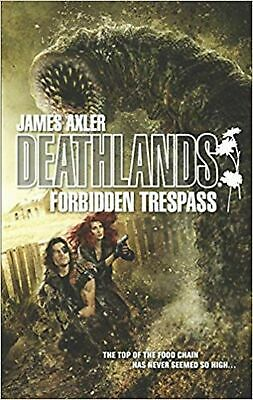 Forbidden Trespass (Deathlands) Axler, James