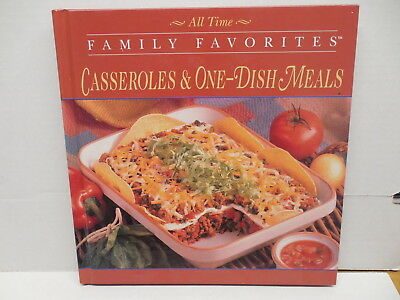 All Time Family Favorite Casseroles & One-Dish Meals Recipe Guide Cookbook