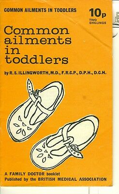 Common Ailments in Toddlers, R S Illingworth (BMA)