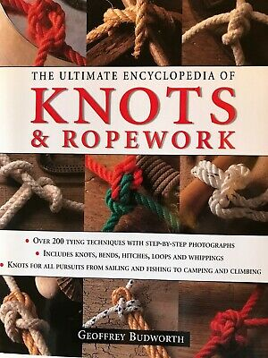 The Ultimate Encyclopedia of Knots and Ropework by Geoffrey Budworth (Hardcover)
