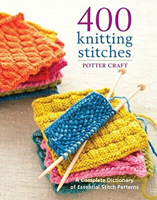 400 Knitting Stitches by Potter Craft New Paperback Book