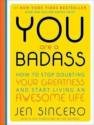 You Are a Badass : How to Stop Doubting Your Greatness and Start Living an (pdf)