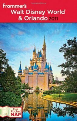 Frommers Walt Disney World and Orlando 2011 Frommers Complete Guides