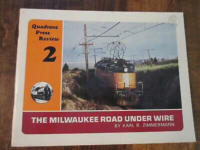 The Milwaukee Road Under Wire - Quadrant Press Review 2