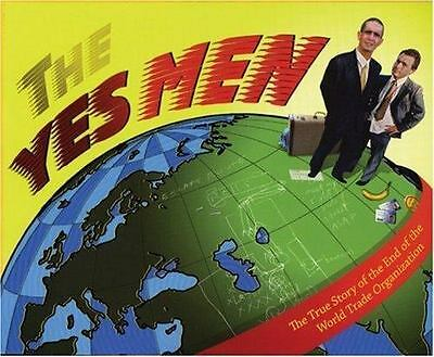 The Yes Men: The True Story of the End of the World Trade Organization by Yes M