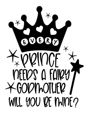 Every Prince - Will you be my Fairy God Mother  - Vinyl Stickers/Vinyl Decals/