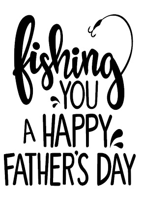 Fishing you a happy fathers day  - Vinyl Stickers/Vinyl Decals/