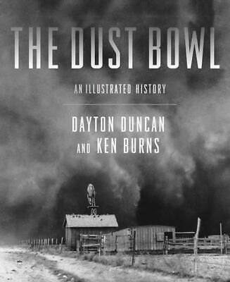 The Dust Bowl: an illustrated history by Dayton Duncan (Hardback)