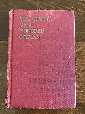 1940 The Story Of A Hundred Operas Vintage Antique Book Collectible Music
