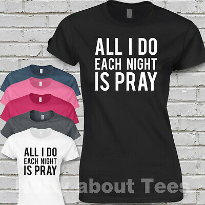 ALL I DO EACH NIGHT IS PRAY Ladies fitted T Shirt TAKE THAT Tour Song Lyrics