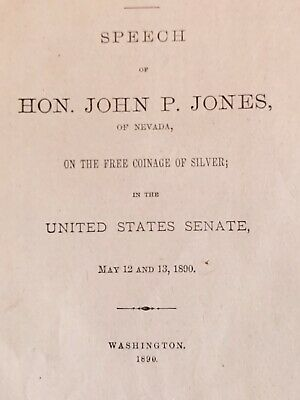 1890 Speech John P. Jones on the Free Coinage of Silver 115 pages Senate Finance