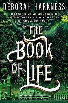 The Book of Life: A Novel (All Souls Trilogy) by Harkness Deborah <PDF BOOK>