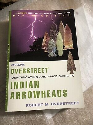 Official Overstreet Identification & Pricing Guide To Indian Arrowheads