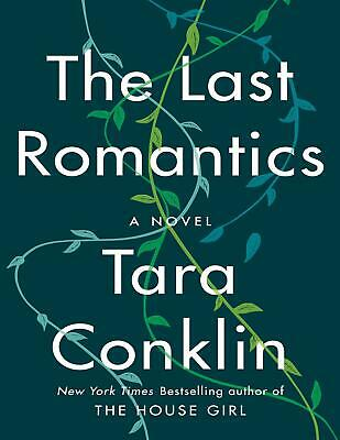 The Last Romantics: A Novel by Tara Conklin 2019 (E-B0K&AUDI0B00K||E-MAILED) #1